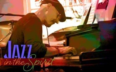"""""""Jazz In The Spirit"""" Brings the Joy of Jazz to Worship"""